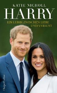 Cover Harry - Ein Leben zwischen Liebe und Verlust