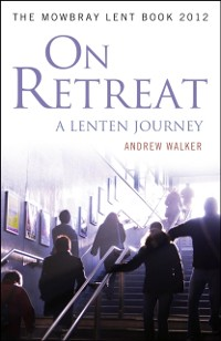 Cover On Retreat: A Lenten Journey