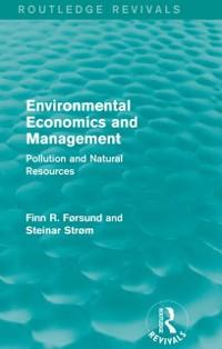 Cover Environmental Economics and Management (Routledge Revivals)