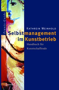 Cover Selbstmanagement im Kunstbetrieb