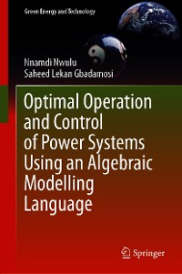 Cover Optimal Operation and Control of Power Systems Using an Algebraic Modelling Language