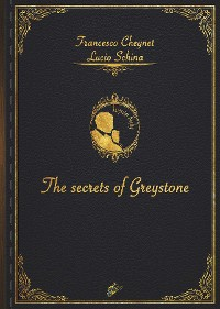 Cover THE SECRETS OF GREYSTONE