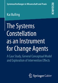 Cover The Systems Constellation as an Instrument for Change Agents