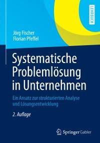 Cover Systematische Problemlosung in Unternehmen