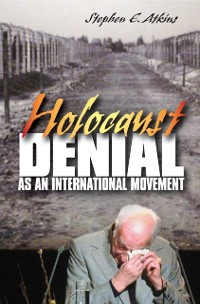 Cover Holocaust Denial as an International Movement