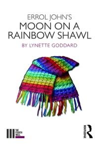 Cover Errol John's Moon on a Rainbow Shawl