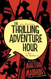 Cover Thrilling Adventure Hour: Martian Manhunt