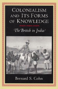 Cover Colonialism and Its Forms of Knowledge