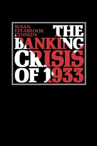 Cover The Banking Crisis of 1933