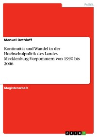 Cover Kontinuität und Wandel in der Hochschulpolitik des Landes Mecklenburg-Vorpommern von 1990 bis 2006
