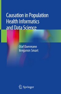 Cover Causation in Population Health Informatics and Data Science