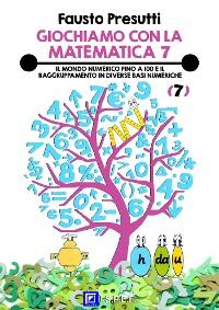 Cover Giochiamo con la Matematica 7