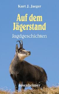 Cover Auf dem Jägerstand - Jagdgeschichten