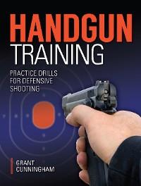 Cover Handgun Training - Practice Drills For Defensive Shooting