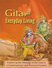 Cover Gita for Everyday Living : Exploring the Message of the Gita