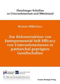 Cover Zur Rekonstruktion von Entrepreneurial Self-Efficacy von Unternehmerinnen in patriarchal geprägten Gesellschaften