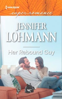 Cover Her Rebound Guy (Mills & Boon Superromance)