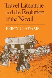 Cover Travel Literature and the Evolution of the Novel