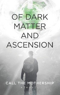 Cover Of Dark Matter And Ascension