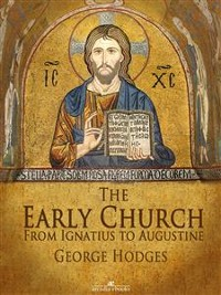 Cover The Early Church: From Ignatius to Augustine