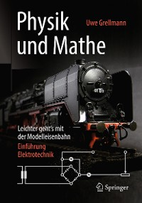 Cover Physik und Mathe – Leichter geht's mit der Modelleisenbahn