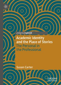 Cover Academic Identity and the Place of Stories