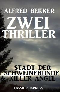 Cover Zwei Thriller:  Stadt der Schweinehunde & Killer Angel