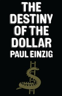 Cover Destiny of the Dollar