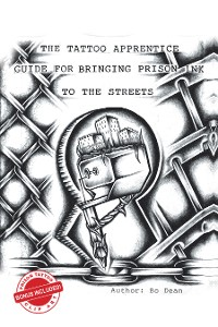 Cover The Tattoo Apprentice Guide for Bringing Prison Ink to the Streets