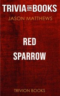 Cover Red Sparrow by Jason Matthews (Trivia-On-Books)