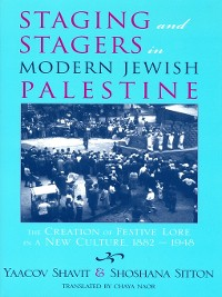 Cover Staging and Stagers in Modern Jewish Palestine