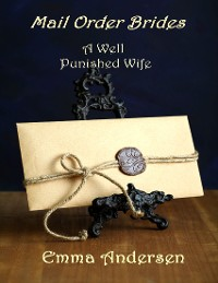 Cover Mail Order Brides: A Well Punished Wife