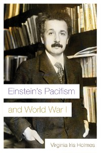 Cover Einstein's Pacifism and World War I