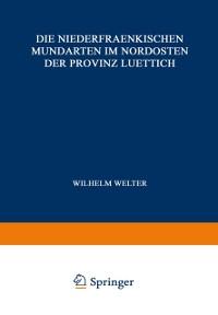 Cover Die Niederfraenkischen Mundarten im Nordosten der Provinz Luettich