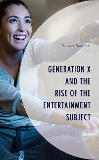 Cover Generation X and the Rise of the Entertainment Subject