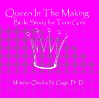 Cover Queen in the Making: 30 Week Bible Study for Teen Girls