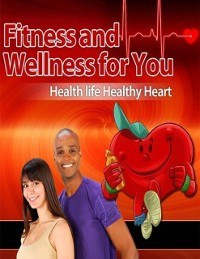 Cover Fitness and Wellness for You - Healthy Life Healthy Heart