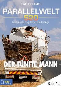 Cover Parallelwelt 520 - Band 13 - Der fünfte Mann
