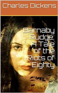 Cover Barnaby Rudge: A Tale of the Riots of 'Eighty