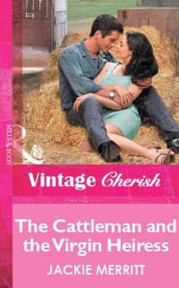 Cover Cattleman And The Virgin Heiress (Mills & Boon Vintage Cherish)