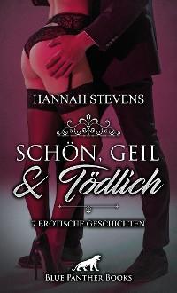 Cover Schön, Geil und Tödlich | 7 Erotische Geschichten