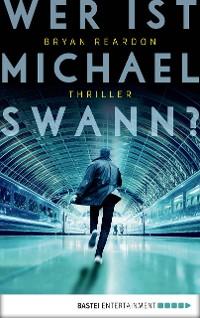 Cover Wer ist Michael Swann?