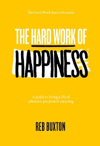 Cover The Hard Work Of Happiness