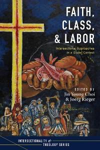 Cover Faith, Class, and Labor