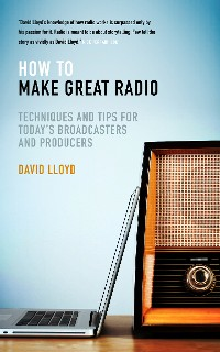 Cover How to Make Great Radio