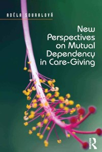 Cover New Perspectives on Mutual Dependency in Care-Giving