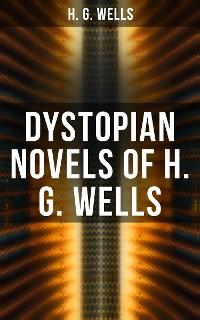 Cover Dystopian Novels of H. G. Wells