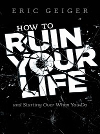 Cover How to Ruin Your Life