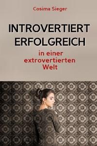 Cover Introvertiert erfolgreich in einer extrovertierten Welt
