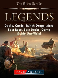 Cover Elder Scrolls Legends, Decks, Cards, Twitch Drops, Meta, Best Race, Best Decks, Game Guide Unofficial